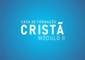 Casa de Formação Cristã 2020 – Módulo II